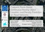 Frequent Route Based Continuous Moving Object Location- and Density Prediction on Road Networks