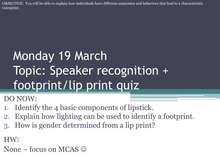 monday 19 march topic speaker recognition footprint lip print quiz n.
