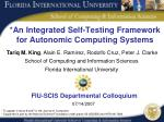 *An Integrated Self-Testing Framework  for Autonomic Computing Systems