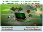 MAPPING THE RESEARCH PRODUCTIVITY OF  GREEN COMPUTING: A SCIENTOMETRIC STUDY