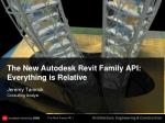 The New Autodesk Revit Family API: Everything is Relative