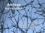 Anthrax: Are You at Risk?