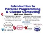 Introduction to  Parallel Programming & Cluster Computing  Multicore Madness