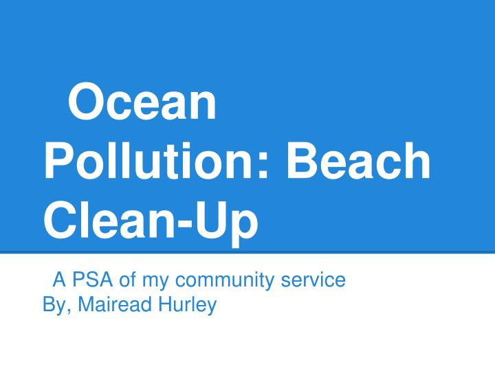 ocean pollution beach clean up n.