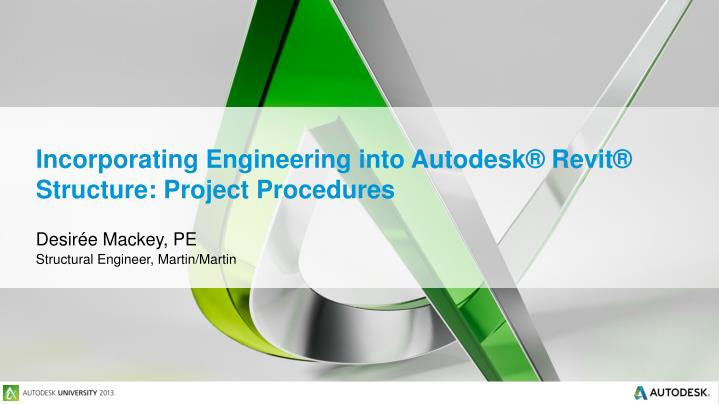 PPT - Incorporating Engineering into Autodesk® Revit® Structure