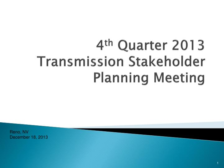 4 th quarter 2013 transmission stakeholder planning meeting n.