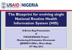 The Blueprint  for evolving s ingle  National Routine Health Information System  (HIS)