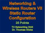 Networking & Wireless Routers VII Static Router Configuration