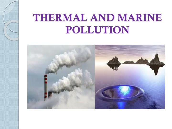 thermal and marine pollution n.