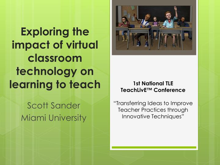 exploring the impact of virtual classroom technology on learning to teach n.