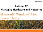 Tutorial 12 Managing Hardware and Networks