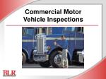 Commercial Motor  Vehicle Inspections