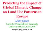 Predicting the Impact of Global Climatic Change on Land Use Patterns in Europe
