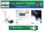 Fire Weather Science Fire  Weather  System Project  EcoConnect -Fire Implementation, June 2013