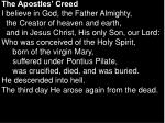 The Apostles' Creed I believe in God, the Father Almighty,   the Creator of heaven and earth,