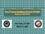The CT Green Building Council (CTGBC) Moving CT Toward Green