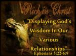 """""""Displaying God's Wisdom In Our Various Relationships"""""""