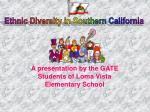 A presentation by the GATE Students of Loma Vista Elementary School