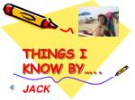 THINGS I KNOW BY…..