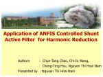 Application  of ANFIS  Controlled Shunt    Active  Filter   for  Harmonic Reduction