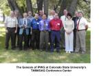 The Genesis of IPWG at Colorado State University's TAMASAG Conference Center