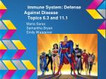 Immune System: Defense Against Disease Topics 6.3 and 11.1