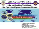 Joint and Coalition  Warfighting Joint Operational System Environment Division