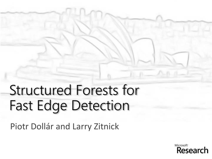 structured forests for fast edge detection n.