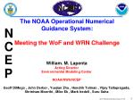 The NOAA Operational Numerical Guidance System: Meeting the WoF and WRN Challenge
