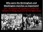 Why were the Birmingham and Washington marches so important?