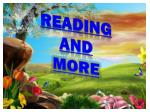 READING AND MORE