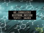 AP Chemistry Midterm Review Topic: Gases
