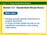 Recipes provide specific instructions to prepare food items.