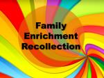 Family Enrichment Recollection