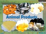 Animal Products