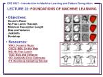 LECTURE  22:  FOUNDATIONS OF MACHINE LEARNING