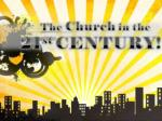 The Church in the 21 st  Century is: The Work of God But only God gives the growth