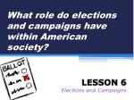 What role do elections and campaigns have within American society?