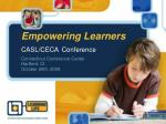Empowering Learners CASL/CECA Conference