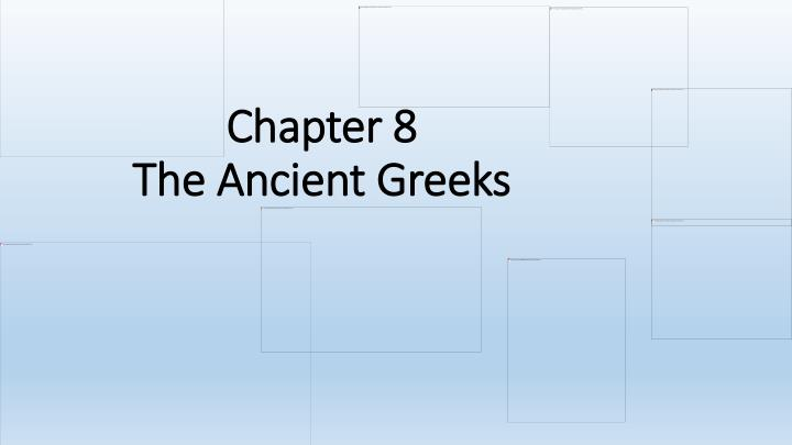 chapter 8 the ancient greeks n.