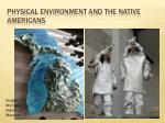 Physical Environment and the Native Americans
