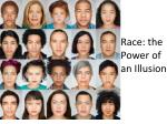 Race: the  P ower of an Illusion
