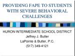 PROVIDING FAPE TO STUDENTS WITH SEVERE BEHAVIORAL CHALLENGES