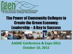 The Power of Community Colleges to Create the Green Economy: Leadership – A Key to Success