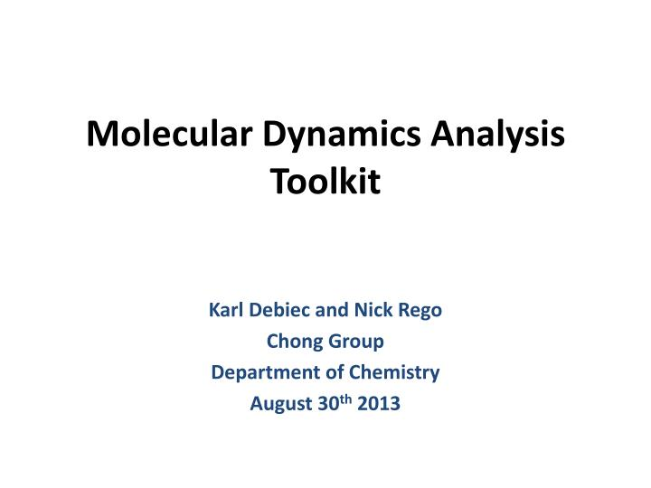 PPT - Molecular Dynamics Analysis Toolkit PowerPoint Presentation