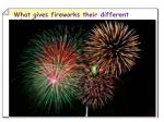 What gives fireworks their different colors?