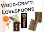 Wood-Craft: Lovespoons