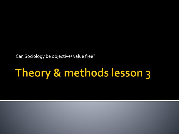 can sociology be objective value free n.