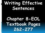 Writing Effective Sentences Chapter 8-EOL Textbook Pages 262-277