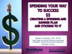 Spending Your Way to Success $$ Creating a Spending and Savings Plan and Sticking to It